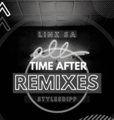 Time After Remixes (Part 2) BY Linz SA X Stylesdipp